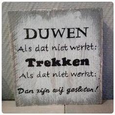 Bekijk de foto van jrom met als titel Duwen: Als dat niet werkt.... Grappig ! en andere inspirerende plaatjes op Welke.nl.