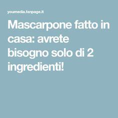 Mascarpone fatto in casa: avrete bisogno solo di 2 ingredienti!