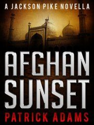 Afghan Sunset: A Jackson Pike Novella by Patrick Adams ebook deal