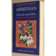 Armenian Folk-tales and Fables (Oxford Myths and Legends)