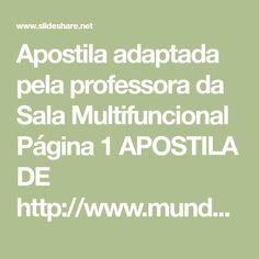Apostila adaptada pela professora da Sala Multifuncional Página 1 APOSTILA DE http://www.mundodastribos.com/olimpiada-de-matematica-2012-inscricoes.html ORGANI…