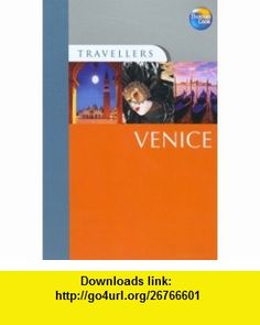 Travellers Venice, 3rd (Travellers - Thomas Cook) (9781841578484) Thomas Cook Publishing , ISBN-10: 1841578487  , ISBN-13: 978-1841578484 ,  , tutorials , pdf , ebook , torrent , downloads , rapidshare , filesonic , hotfile , megaupload , fileserve