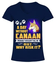 "# A Day Without Canaan Dogs .  A Day Without Canaan Dogs Why Risk ItHOW TO ORDER:1. Select the style and color you want2. Click ""Buy it now""3. Select size and quantity4. Enter shipping and billing information5. Done! Simple as that!TIPS: Buy 2 or more to save shipping cost!This is printable if you purchase only one piece. so don't worry, you will get yours.Guaranteed safe and secure checkout via: Paypal 