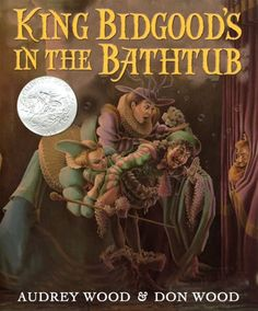 Mentor Text: King Bidgood's in the Bathtub by Audrey Wood. Visualizing, predicting, sequencing, irony