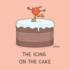 "Hello everybody! Our idiom of the day is ""Icing on the cake"", which means ""something that makes a good situation even better"". What a sweet idiom! 😋 Image by: Dings & Doodles-Keren Rosen קרן רוזן"