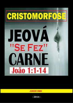 """CRISTOMORFOSE - Jeová Se Fez Carne!  Os gnósticos negavam que Jesus Cristo GNOSTICISMO era o próprio Deus que """"SE FEZ CARNE""""  Esta mesma """"HERESIA"""" é ensinada hoje, pelas """"TESTEMUNHAS DE JEOVÁ"""", que, usando uma falsa """"Bíblia"""", afirmam que Jesus Cristo é simplesmente """"um deus"""" minúsculo! _  * Vamos estudar melhor as Escrituras?   João explica que, no princípio, não era """"um deus""""... E sim DEUS, ÚNICO E VERDADEIRO DEUS...O VERBO ERA DEUS... que não divide a Sua glória com ninguém!  Portanto…"""