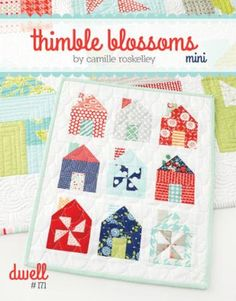 MINI Dwell Quilt Pattern by Camille Roskelley of Thimble Blossoms