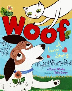 Woof: A Love Story, by Sarah Weeks
