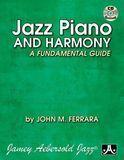 Jazz Piano & Harmony: A Fundamental Guide [CD]