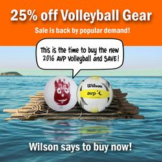 25% off Volleyball Gear Sale Extended By Popular Demand. Get the new 2016 AVP Volleyball.