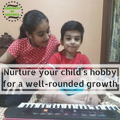Nurture your Child's hobbies for a well-rounded growth