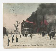 Kentucky Wesleyan College Burning, Winchester, KY :: Ronald Morgan Postcard Collection Kentucky Attractions, Clark County, Ol Days, Good Ol, Historical Society, Main Street, Back Home, Small Towns