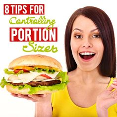 8 Tips for Controlling Portion Sizes--controlling portion sizes is a big deal for weight loss success!  #portioncontrol #weightloss #success
