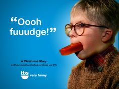 A CHRISTMAS STORY - 24hr's of this movie on TBS every year! lOVE it!