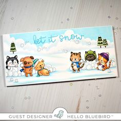 It's release day at Hello Bluebird ! Yep, tonight at MT time the entire release wil. Snowball Fight, Puppies And Kitties, Good Morning Friends, Bird Cards, Pop Up Cards, Winter Cards, Copics, Stamping Up, Clear Stamps
