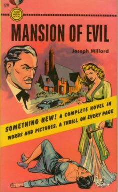 MANSION OF EVIL by MILLARD, JOSEPH  New York: Fawcett Publication, 1950., 1950.   First edition . PBO. Gold Medal 129. Fine, unread copy with entire interior content in color comic book format. Spectacular, unread copy in pictorial wrappers. What started for Beth as a reception at the penth...  more   Offered By  BUCKINGHAM BOOKS