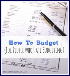 How to Budget For People That Hate Budgeting - Tips and tricks to help you get on a budget