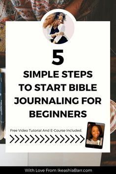 Bible Journaling: 5 Simple Steps To Start Bible Journaling For Beginners. If your looking for a simple step-by-step tutorial to start bible journaling effectively this blog post is for you + you'll get a free e-course click the image to read the full post >>