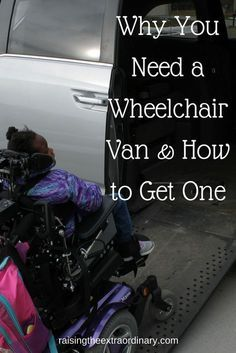 Why You Need a Wheelchair Van & How to Get One ~ Raising the Extraordinary Wheelchair Ramp, Powered Wheelchair, Portable Wheelchair, Handicap Accessible Home, Disability Help, Mobility Aids, Mobility Scooters, Cerebral Palsy Awareness, Wheelchair Accessories