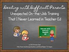 Dealing with Difficult Parents: Unexpected On-the-Job Training