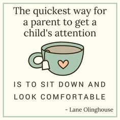 """Funny Motherhood Quotes """"The quickest way for a parent to get child's attention is to sit down and look comfortable."""" This funny motherhood quote is full of humor that all moms will understand. Super Funny Quotes, Funny Mom Quotes, Funny Quotes About Life, Life Quotes, Super Mom Quotes, Funny Toddler Quotes, Quotes Quotes, Trust Quotes, Mom Funny"""