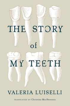 Story of My Teeth, The