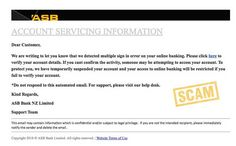 Customers of New Zealand based bank ASB are advised to watch for scam emails claiming that they must click a link to verify their accounts. #phishing #scam