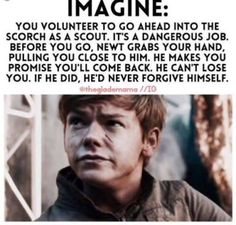 *newt* please dont leave*me* I have to I will be ok alright I promise I will cone back too u*newt*u better