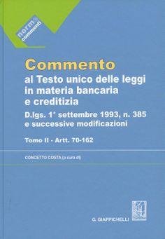 Commento al Testo unico delle : D.lgs. 1 settembre 1993, n. 385 e successive modificazioni / Concetto Costa (a cura di). -  Torino : G. Giappichelli, 2013. - 2 vols.