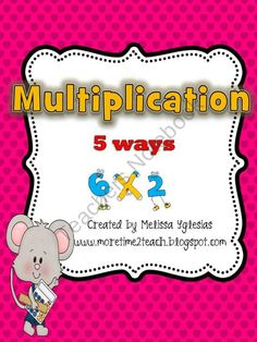 Multiplication Five Different Ways product from More-Time-2-Teach on TeachersNotebook.com