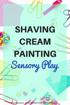 Shaving Cream Painting Sensory Play - Love Peace Beauty