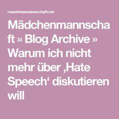 Mädchenmannschaft » Blog Archive » Warum ich nicht mehr über 'Hate Speech' diskutieren will