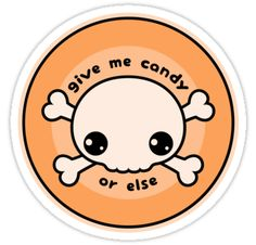 Super cute Halloween skull and crossbones stickers with the text \u0026quot;give me candy , or