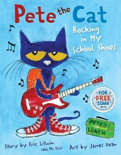 Pete the Cat: Rocking my  School Shoes. By Eric Litwin Www.petethecatbook.com Pete the cat books are fun rhyming books with a fun banjo picking, tale telling, sing along that can be found online. The kids really love it. Especially on car rides!