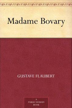 Madame Bovary (English Edition) von Gustave Flaubert, http://www.amazon.de/dp/B0084A6XBS/ref=cm_sw_r_pi_dp_7j7xub0QB1Y72