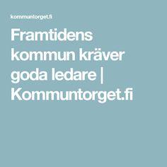 Framtidens kommun kräver goda ledare | Kommuntorget.fi