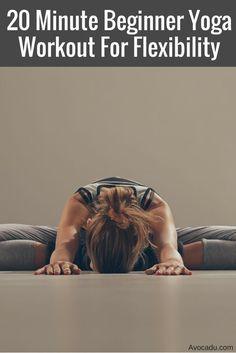 20 Minute Beginner Yoga Workout For Flexibility:
