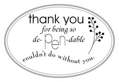 "Thank you tag - ""De-Pen-Dable"""