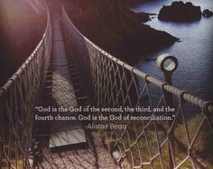 Alistar Begg: God is the God of reconciliation.