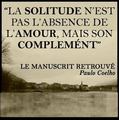 #PauloCoelho #PauloCoelhoQuotes #Solitude #Amour #Coelho