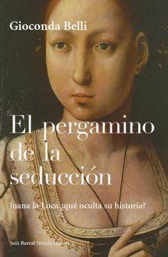 """""""El pergamino de la seducción"""" de Gioconda Belli."""