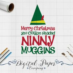 Merry Christmas Cotton Headed Ninny Muggins Elf Quote Svg, Dxf Svg Png Vinyl Cutting, Svg Files for Cricut Silhouette Digital Clip Art Vinyl