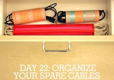 organize your spare cables