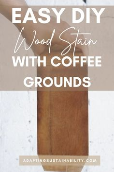 Making a homemade wood stain is easy and is budget-friendly. Learn how to make this easy DIY wood stain with coffee grounds and other ingredients you already have! #woodstain #diywoodstain #diyhomedecor #diyhome #nontoxic #coffeegrounds
