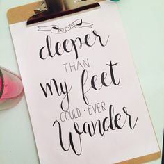 Take me deeper than my feet could ever wander - handlettering - oceans - hillsong - calligraphy byCarryV