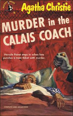 Murder in the Calais Coach by Agatha Christie.  Published in the UK as Murder on the Orient Express.  Pocket Book edition.