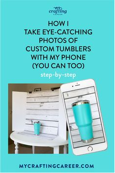 Learn how to take great photos of your custom tumblers and handmade crafts with your camera phone to sell on Etsy or other online shops. Get my step-by-step ebook PDF guide. This is exactly how I take photos of my handmade crafts to sell online.