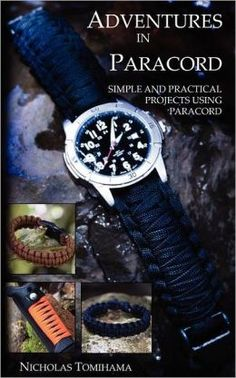 paracord projects | Adventures in Paracord: Simple and Practical Projects Using Paracord ... Survival Bracelets, Paracord Bracelets, Paracord Knots, Bracelet Knots, Bracelet Watch, Parachute Cord, Paracord Projects, Paracord Ideas, Para Cord