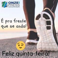 ONZE!PRESS COMUNICAÇÃO: #bomdia #eprafrentequeseanda #felizquintafeira