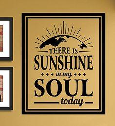 There is sunshine in my soul today Vinyl Wall Art Decal Sticker JS Artworks http://www.amazon.com/dp/B00NAD4QPY/ref=cm_sw_r_pi_dp_j2Aeub07FDZYM